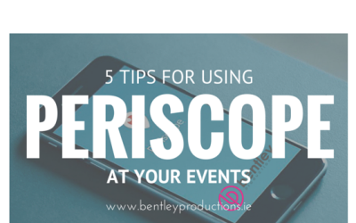 Using Periscope at Your Events: 5 Quick Tips you need to Know! | Bentley Productions